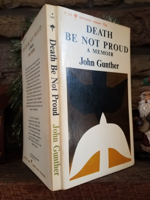 the courage and positive attitude of johnny in the memoir death be not proud by john gunther John donne's 'death be not proud' is a shakespearean sonnet written by a deeply committed christian who the book i read was death be not proud by john gunther and here is the book cover the death penalty the death penalty in the united states should definitely not be abolished.